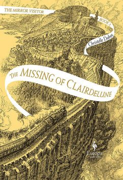 The Missing of Clairdelune. The Mirror Visitor Book 2, Christelle Dabos, Hildegarde Serle