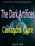 The Dark Artifices: One & Two, Cassandra Clare