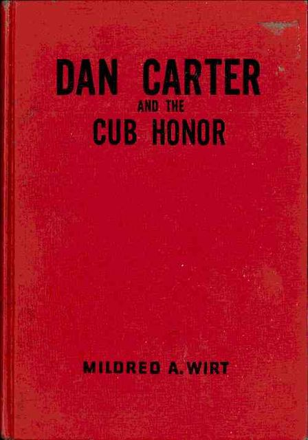 Dan Carter and the Cub Honor, Mildred A.Wirt