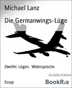 Die Germanwings-Lüge, Michael Lanz