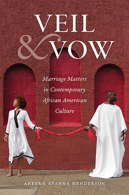 Veil and Vow, Aneeka Ayanna Henderson