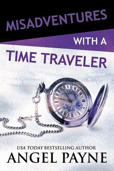Misadventures with a Time Traveler, Angel Payne