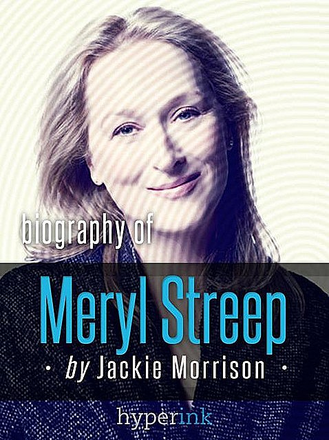 Meryl Streep, Hollywood's Favorite Actress, Jackie Morrison