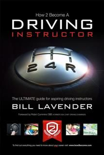How To Become A Driving Instructor – The ULTIMATE Guide, Bill Lavender