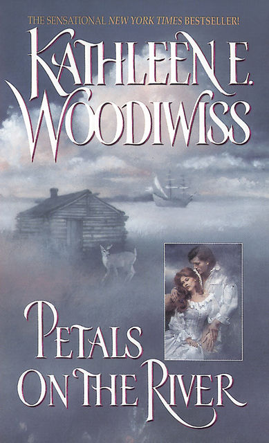 Petals on the River, Kathleen E. Woodiwiss