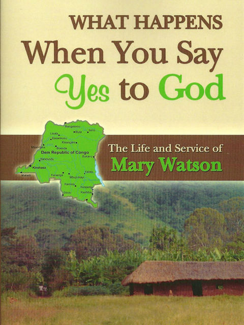 What Happens When You Say Yes to God ? (Mary Watson), Ellinore Ask