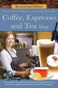 How to Open a Financially Successful Coffee, Espresso & Tea Shop, Elizabeth Godsmark