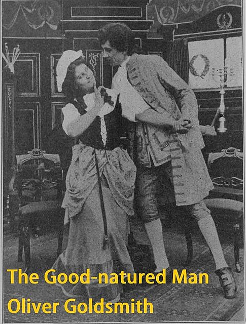 The Good-natured Man, Oliver Goldsmith