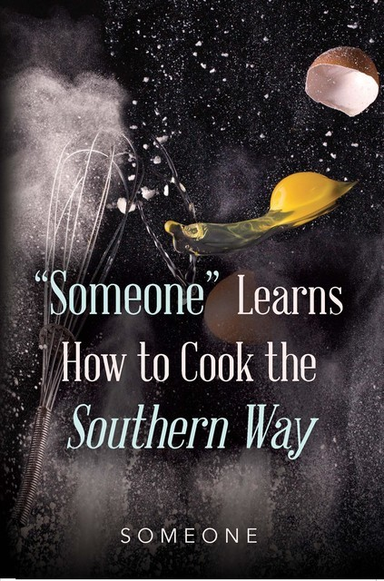 """""""Someone"""" Learns How to Cook the Southern Way, Someone"""
