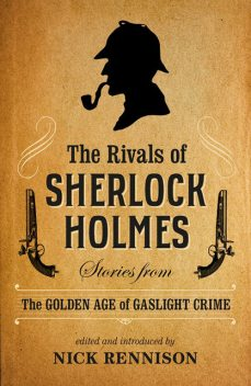 The Rivals of Sherlock Holmes, Nick Rennison