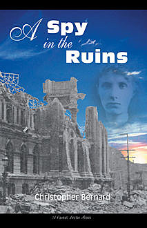 A Spy in the Ruins, Christopher Bernard
