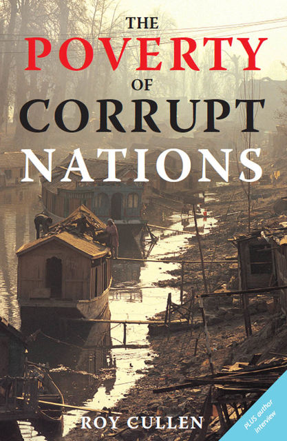 The Poverty of Corrupt Nations, Roy Cullen