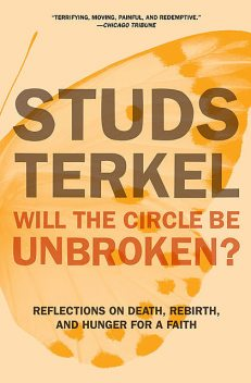 Will the Circle Be Unbroken, Studs Terkel