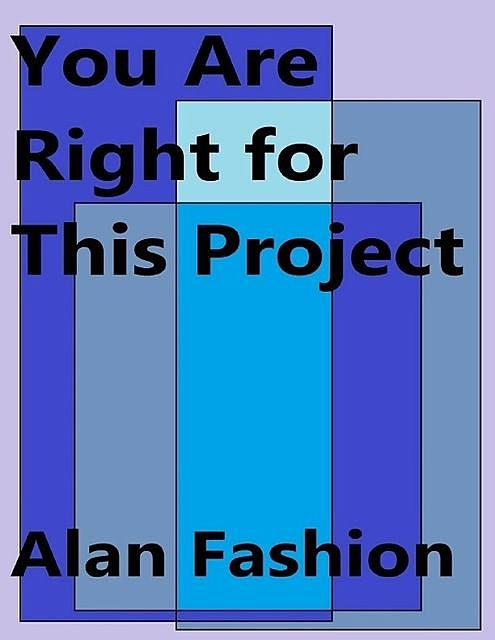 You Are Right for This Project, Alan Fashion