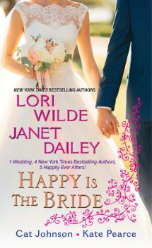 Happy is the Bride, Kate Pearce, Lori Wilde, Janet Dailey, Cat Johnson