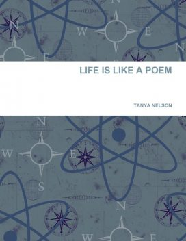 Life Is like A Poem, Tanya Nelson