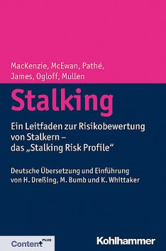 Stalking, David James, Paul Mullen, James Ogloff, Michele T. Pathé, Rachel D. MacKenzie, Troy E. McEwan