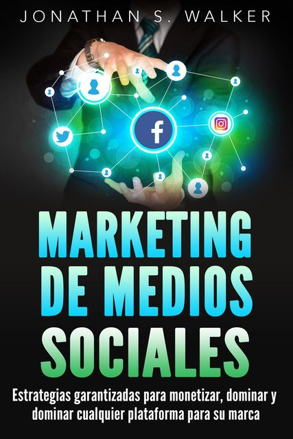 Marketing de medios sociales, Jonathan S. Walker