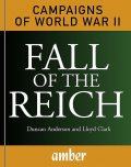 Fall of the Reich, Duncan Anderson, Lloyd Clark