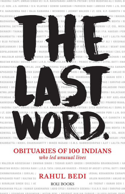 The Last Word: Obituaries of 100 Indians Who Led Unusual Lives, Rahul Bedi
