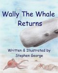 Wally The Whale Returns, Stephen George