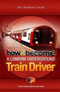 How To Become A London Underground Train Driver, Richard McMunn