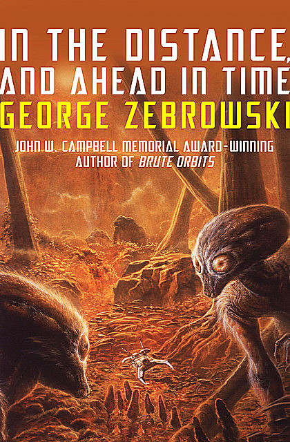 In the Distance, and Ahead in Time, George Zebrowski