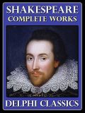 Complete Works of William Shakespeare (Illustrated), William Shakespeare, William, Lewis, Theobald
