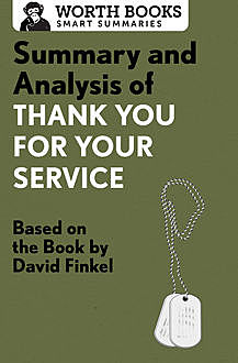 Summary and Analysis of Thank You for Your Service, Worth Books