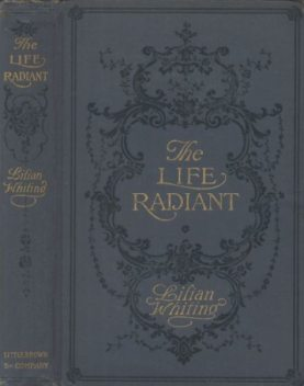 The Life Radiant, Lilian Whiting