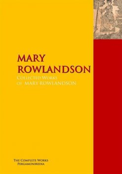 The Collected Works of MARY ROWLANDSON, Mary Rowlandson