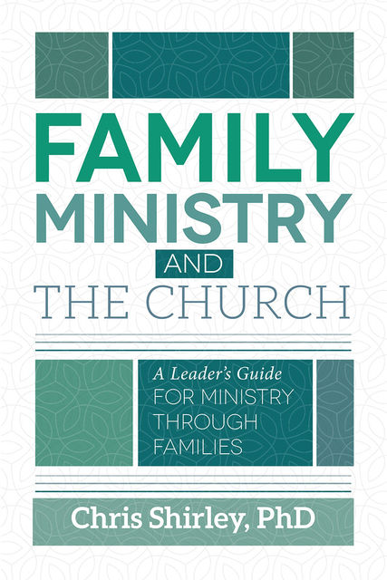 Family Ministry and The Church, Chris Shirley