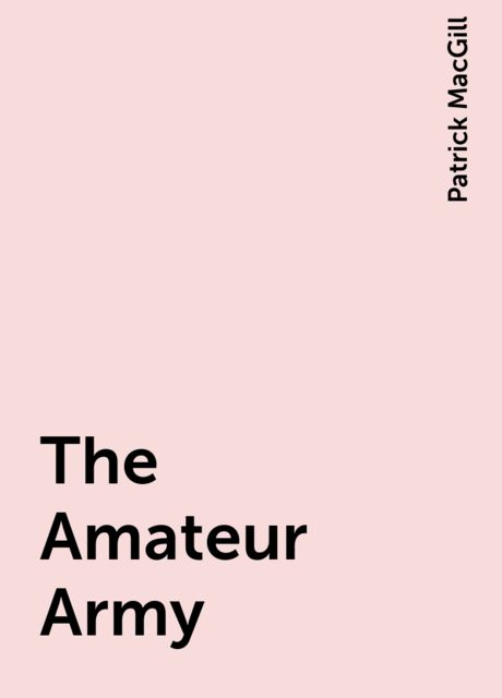 The Amateur Army, Patrick MacGill