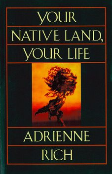 Your Native Land, Your Life, Adrienne Rich
