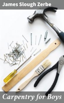 Learn Carpentry Skills, James Slough Zerbe