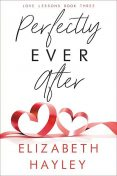 Perfectly Ever After, Elizabeth Hayley
