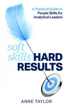 Soft Skills Hard Results, Anne Taylor