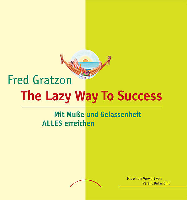 The Lazy Way To Success, Fred Gratzon