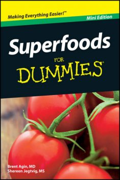 Superfoods For Dummies, Mini Edition, Brent Agin, Shereen Jegtvig