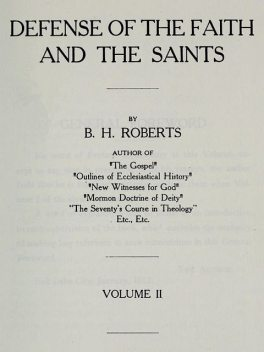 Defense of the Faith and the Saints (Volume 2 of 2), B.H.Roberts