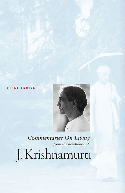 Commentaries on Living – first series, Krishnamurti