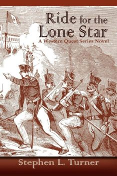 Ride for the Lone Star, Stephen L.Turner