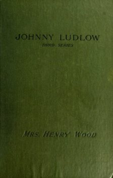Johnny Ludlow, Third Series, Henry Wood