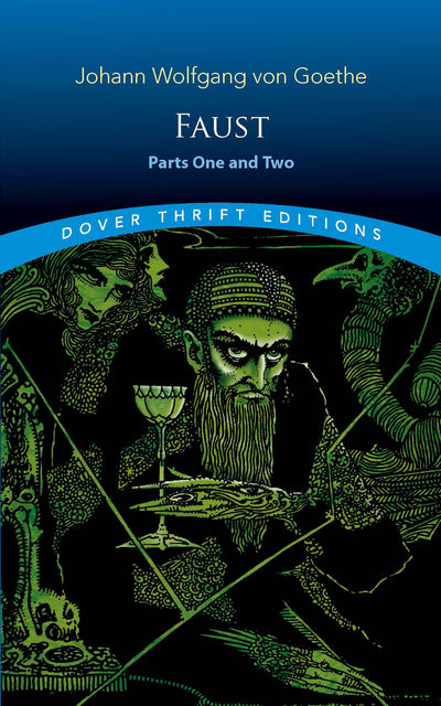 Faust: Parts One and Two, Johan Wolfgang Von Goethe