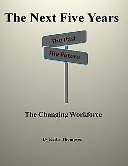 The Next 5 Years, Keith Thompson
