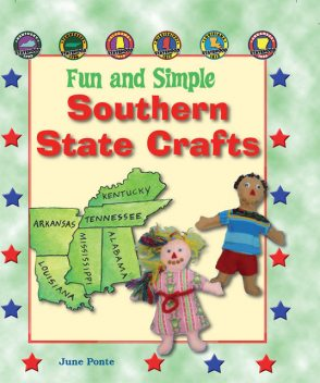 Fun and Simple Southern State Crafts, June Ponte