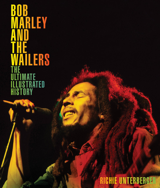 Bob Marley and the Wailers, Richie Unterberger