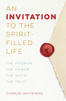 An Invitation to the Spirit-Filled Life, Charles Whitehead