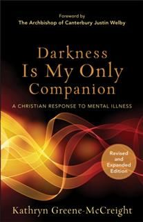 Darkness Is My Only Companion, Kathryn Greene-McCreight