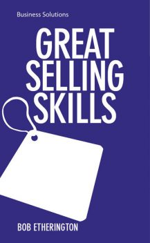 BSS: Great Selling Skills. How to sell anything to anyone, Bob Etherington